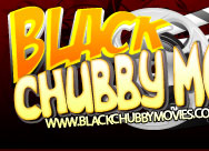 Welcome to Black Chubby Movies!